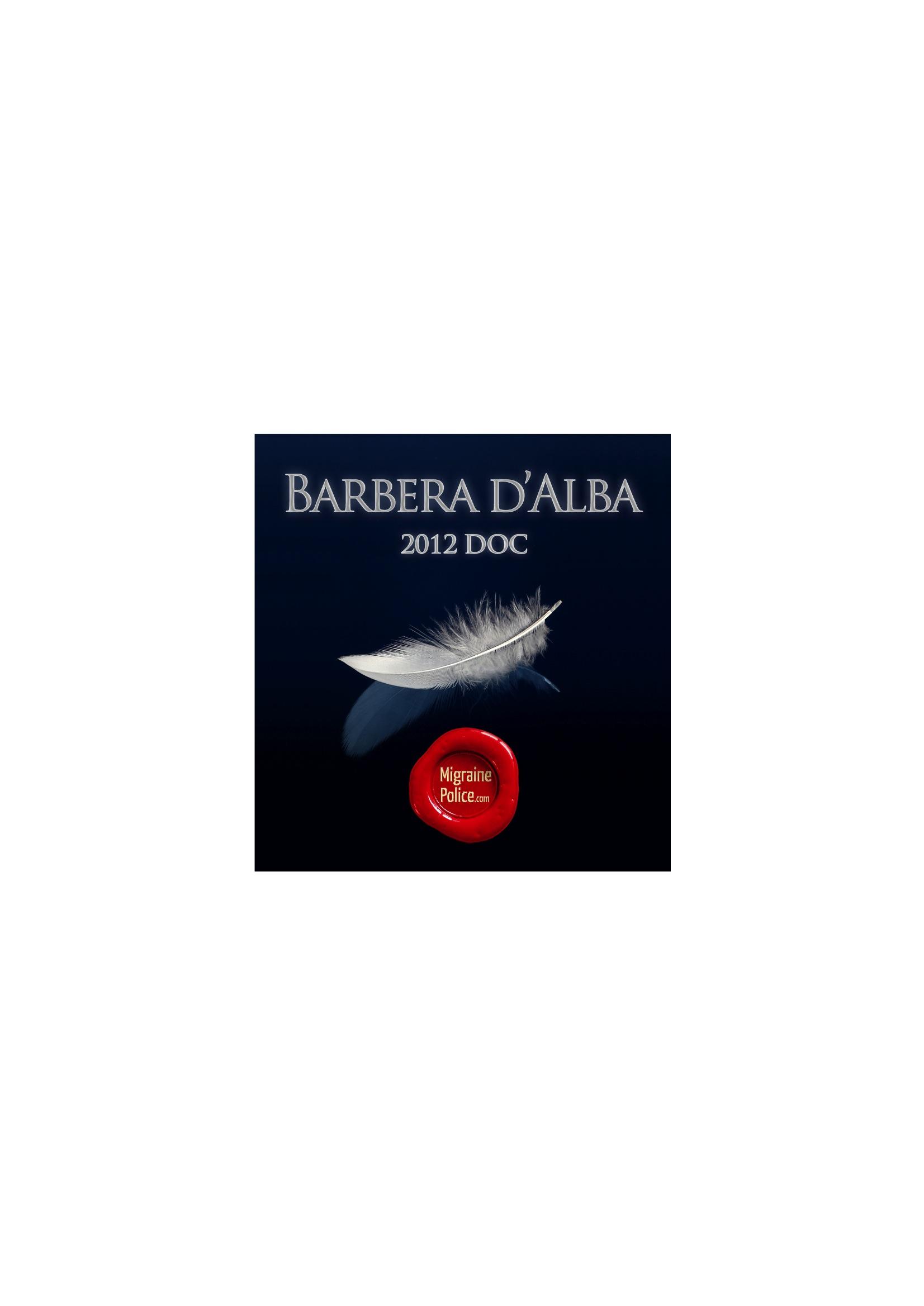 Wine for fly tyers. Barbera D'Alba 2012